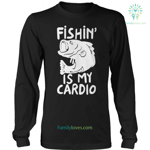 Limited Edition -Fishing is my cardio %tag familyloves.com
