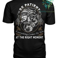 Native American shirts. Be Patient. %tag familyloves.com