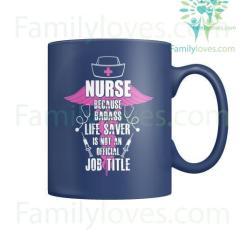 familyloves.com Nurse Because Badass Life Saver Mugs %tag