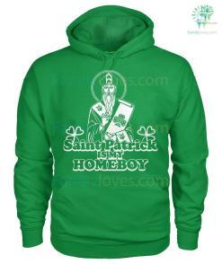 PATRIOTIC HOODIES, CREW NECK SWEATSHIRT,PREMIUM UNISEX TEE saint patrick is my homeboy? %tag familyloves.com
