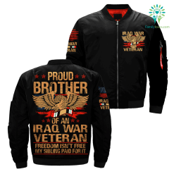 Proud Brother Of An Iraq War Veteran Freedom Isn't Free My Sibling Paid For It over print jacket %tag familyloves.com