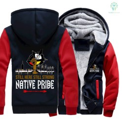 Still here still strong Native Pride hoodie jacket hot 2017 Native american %tag familyloves.com