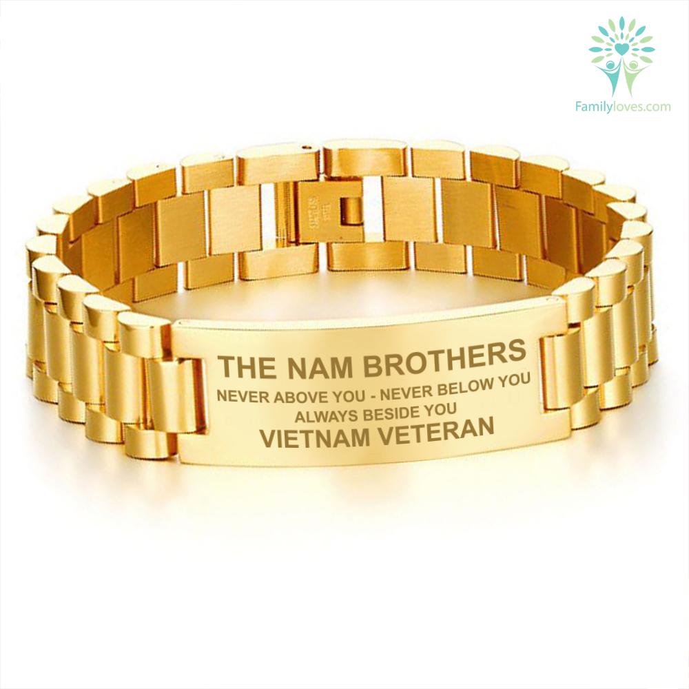 THE NAM BROTHERS. NEVER ABOVE YOU. NEVER BELOW YOU. ALWAYS BESIDE YOU. VIETNAM VETERAN - MEN'S BRACELETS Default Title %tag familyloves.com