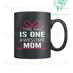 THIS GAL IS ONE AWESOME MOM - MUGS? %tag familyloves.com