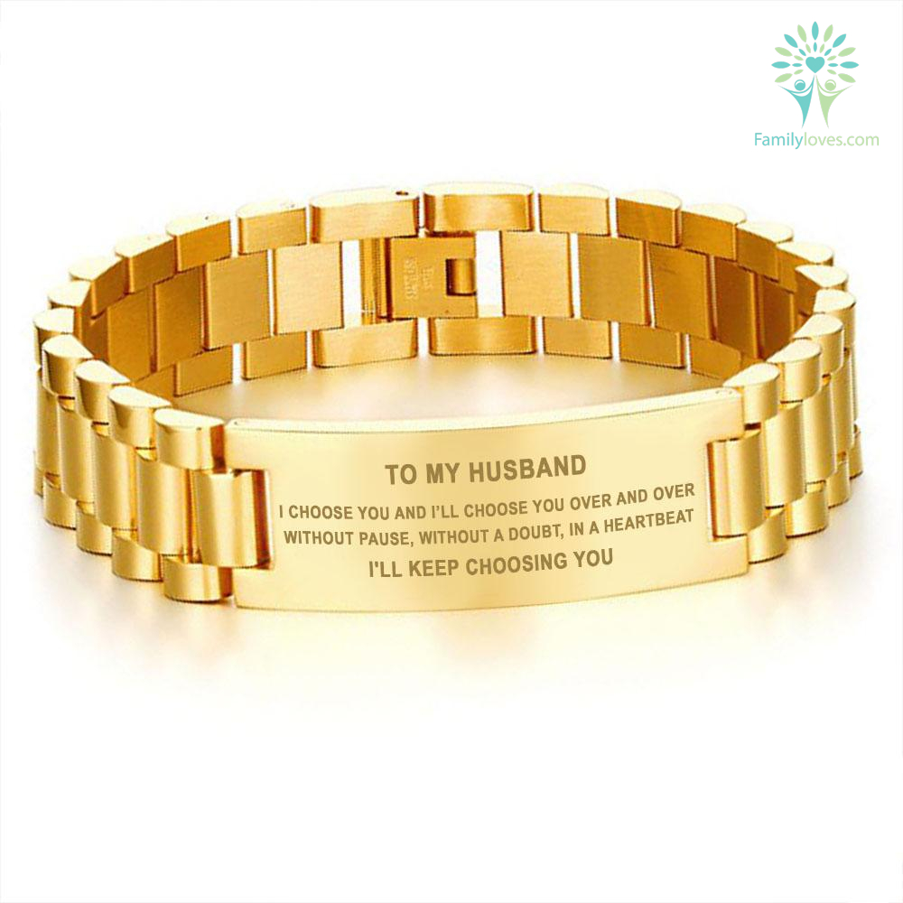 To My Husband, I'll Keep Choosing You - men's Bracelet %tag familyloves.com