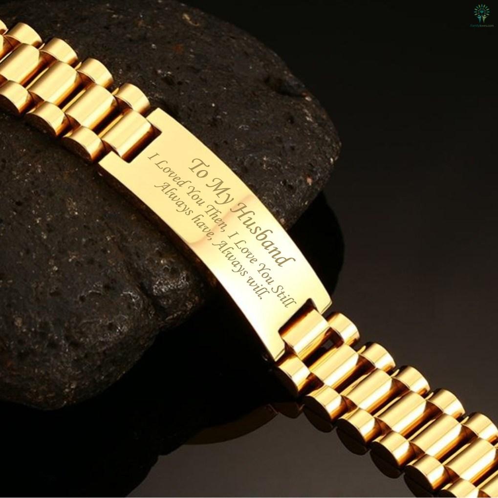 To my husband i loved you then... always have, always will - men Bracelets Default Title %tag familyloves.com