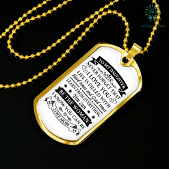 familyloves.com To my son, Never forget that I love you...Luxury Dog Tag Military Chain (Gold) Military Chain (Silver) %tag