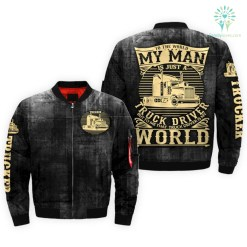 familyloves.com TO THE WORLD MY MAN IS JUST A TRUCK DRIVER BUT TO ME THAT TRUCK DRIVER IS MY WORLD OVER PRINT JACKET. %tag