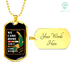 familyloves.com WE CAME HOME AND DEATH WITH US, VIETNAM VETERAN ENGRAVING DOG TAG Military Chain (Gold) Military Chain (Silver) %tag