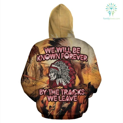 We will be known forever by the tracks we leave all over hoodie %tag familyloves.com