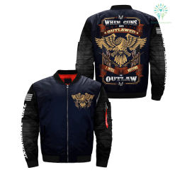familyloves.com WHEN GUN ARE OUTLAWED I WILL BECOME AN OUTLAW over print Bomber jacket %tag