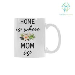 Home is where mom is Classical White Mug (11 OZ) (Made In USA) %tag familyloves.com