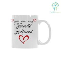 You are my favorite girlfriend Classical White Mug (11 OZ) (Made In USA) %tag familyloves.com