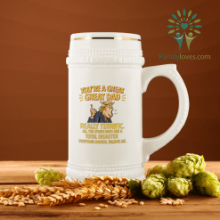 You're A Great, Great Dad. Really Terrific Beer Stein %tag familyloves.com