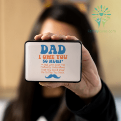 Dad, I Owe You So Much And Love How It's Mutually Understood... Bluetooth Speaker - Boxanne %tag familyloves.com