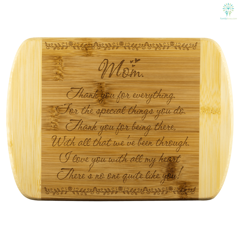 familyloves.com Mom Thank You For Everything bamboo cutting board Organically Grown Bamboo %tag