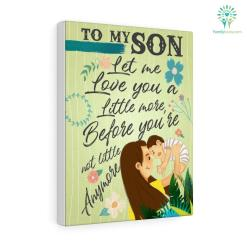 A letter to my son Let me love you a little more, gifts from mom canvas %tag familyloves.com