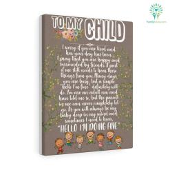 To my child I worry if you are tired and how your day has been Canvas gifts for mom %tag familyloves.com