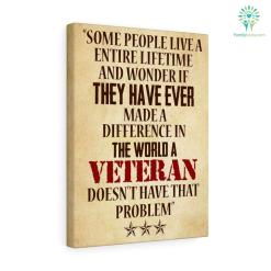 Some People Live A Entire Lifetime And Wonder If They Have Ever Veteran Canvas %tag familyloves.com