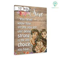 A letter to my son You never know how trong you are Canvas gifts for mom %tag familyloves.com