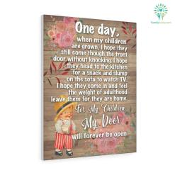 One Day, When My Children Are Grown, I Hope They Still Come Through That Front Door Without Knocking Canvas Gifts For Mom %tag familyloves.com