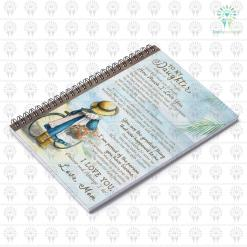 A letter to my Daughter I don't ever want you forget Spiral Notebook, Gifts from mom %tag familyloves.com