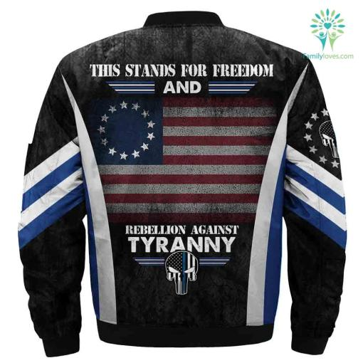 This Stands For Freedom And Rebellion Against Tyranny Over Print Jacket %tag familyloves.com