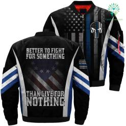 Better To Fight For Something Than Live For Nothing Over Print Jacket payment shipping %tag familyloves.com
