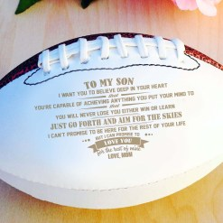 "To my son i want you to believe deep in your heart that autograph football (mom) Full Size 14"" %tag familyloves.com"