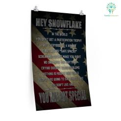 Hey Snowflake In The World You Are Not Special Military Pride Posters %tag familyloves.com