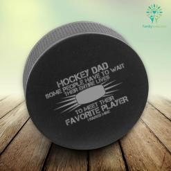 Hockey dad some people have to wait... i raised mine %tag familyloves.com