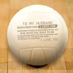 To my husband never forget that i love you Volleyball volleyball %tag familyloves.com