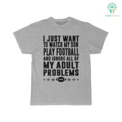 I Just Want To Watch My Son Play Football And Ignore All Of My Adult Problems Shirt 28 30 32.01 length sleeve %tag familyloves.com