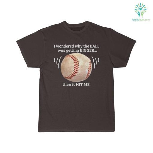 I Wondered Why The Ball T-Shirt %tag familyloves.com