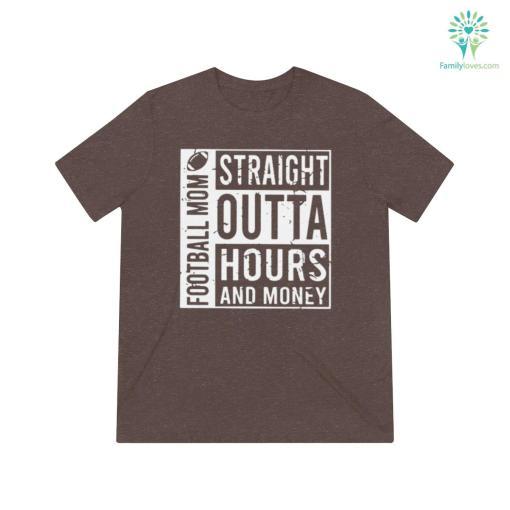 Straight Outta Hours And Money Football Mom Shirts %tag familyloves.com