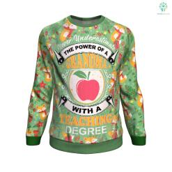 never underestimate grandma with a teaching degree UGLY CHRISTMAS SWEATER %tag familyloves.com