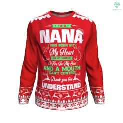 i'm a nana i was born with my heart on my sleeve a fire in my soul UGLY CHRISTMAS SWEATER %tag familyloves.com