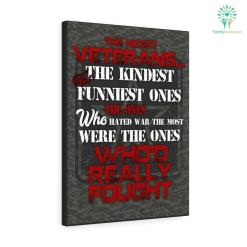 Quote by Kurt Vonnegut Canvas - The Nicest Veterans...The Kindest And Funniest Ones, The Ones Who Hated War The Most, Were The Ones Who'd Really Fought Canvas canvas gifts kurt kurt vonnegut kurt vonnegut canvas personalized products quality quote quote by kurt quote by kurt vonnegut quote by kurt vonnegut canvas satisfaction service veteran veterans vonnegut vonnegut canvas who'd work %tag familyloves.com