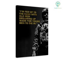 George McGovern Quotes Canvas-I'm Fed Up To The Ears With Old Men Dreaming... %tag familyloves.com