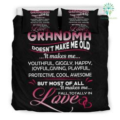 Being A Grandma Doesn't Make Me Old Bedding Set Gift %tag familyloves.com