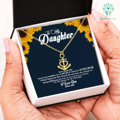 To my daughter never forget be a sunflower Anchor Necklace with Message Card Luxury Necklace (Gold) Luxury Necklace (Silver) %tag familyloves.com