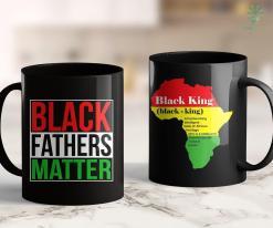 All Lives Matter Movement Black Fathers Matter Family Civil Rights Dad Gift 11Oz 15Oz Black Mug %tag familyloves.com