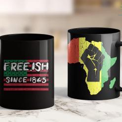 Anti Black Lives Matter Freeish Since 1865 Black History Pride African American Gift 11Oz 15Oz Black Mug %tag familyloves.com
