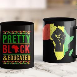 Black Lives Matter Movement Pretty Black And Educated Black History Month Funny Apparel 11Oz 15Oz Black Mug %tag familyloves.com