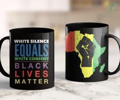 Blm Shooting White Silence Equals White Consent Tee Black Pride Shirt 11Oz 15Oz Black Mug %tag familyloves.com
