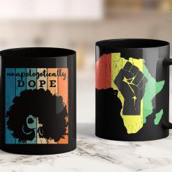 Ebony Live Unapologetically Dope Black History Month 2020 Women Gift 11Oz 15Oz Black Mug %tag familyloves.com