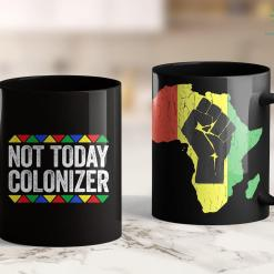 Pregnant Black Teen Not Today Colonizer Black Pride Gift 11Oz 15Oz Black Mug %tag familyloves.com