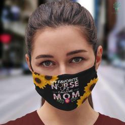 School Nurse Gift Womens Nurse Gift Mum My Favorite Nurse Calls Me Mom Face Mask Gift %tag familyloves.com