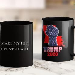 Trump 2020 Map Make My Hip Great Again Funny Trump Injury Recovery Surgery 11oz Coffee Mug %tag familyloves.com
