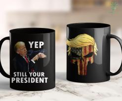 Trump 2020 Poster Yep Still Your President Funny Donald Trump Gift 11oz Coffee Mug %tag familyloves.com